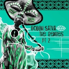 The Remixes Part 2 BY Boddhi Satva
